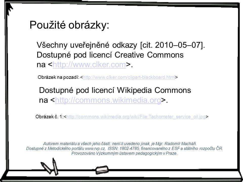 Použité obrázky: Všechny uveřejněné odkazy [cit. 2010–05–07]. Dostupné pod licencí Creative Commons na <http://www.clker.com>.